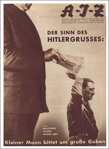 John Heartfield, The Meaning of the Hitler Salute: Little Man Asks for Big Gifts (October, 1932) (Copyright The Official John Heartfield Exhibition & Archive)