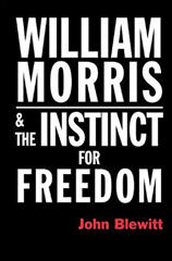William Morris: Instinct for Freedom