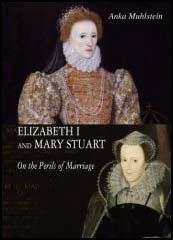 Elizabeth I and Mary Stuart