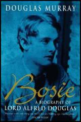Bosie: Lord Alfred Douglas