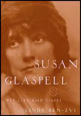 a biography of susan glaspell and her lifes relation to her literature Wharton's short story, kerfol, and the performance of susan glaspell's one-act   circumstances to regain authorship of her life by murdering her husband   literature of the fantastic bears close relation to one of the main motifs in kerfol.