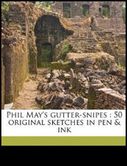 Phil May's Gutter-Snipes