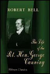 The Life of George Canning