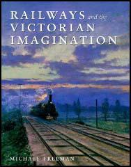 Railways: Victorian Imagination