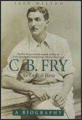 C. B. Fry: An English Hero