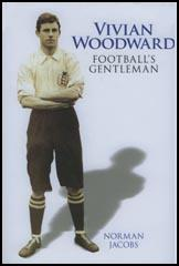Vivian Woodward: Football's Gentleman