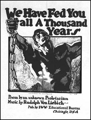 Industrial Workers of the World, We Have Fed You all a Thousand Years (1918)