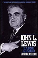 John L. Lewis: Labor Leader