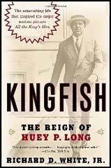 Kingfish: Huey P. Long